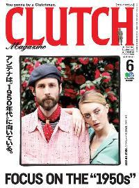 CLUTCH Magazine [2018年6月号 Vol.61]:FOCUS ON THE