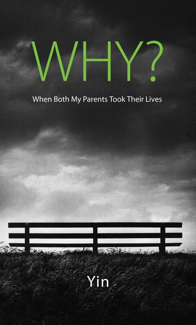 Why?:when both my parents took their lives