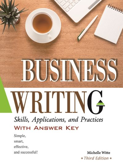 Business Writing:skills, applications, and practices