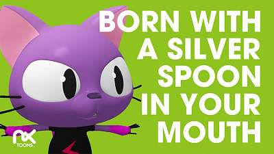 Born with a silver spoon in your mouth