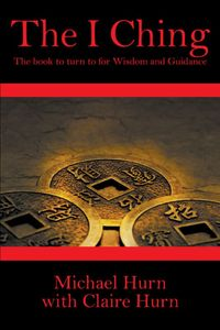 The I Ching:The Book to Turn to for Wisdom