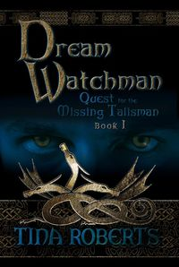 Dream Watchman:Quest for the Missing Talisman Book 1