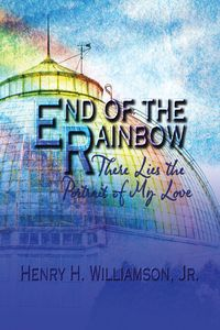 End of the Rainbow :There Lies the Portrait of My Love