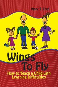 Wings To Fly, How to Teach a Child with Learning Difficulties