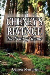 Cheney's Revenge:The Fruit of Shame