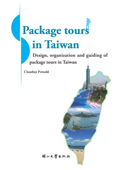 Package tours in Taiwan:design, organization, and guiding of package tours in Taiwan
