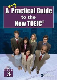 A Very Practical Guide to the New TOEIC [有聲書]. Book 3