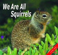 We Are All Squirrels