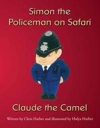 Simon the Policeman on Safari - Claude the Camel