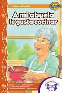 A mi abuela le gusta cocinar