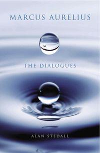 Marcus Aurelius:the Dialogues