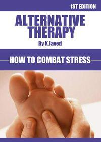 Alternative therapy how to combat stress