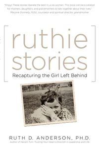 Ruthie stories:recapturing the girl left behind