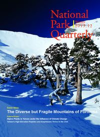 National Park Quarterly 2013.12 (Winter):The Diverse but Fragile Mountains of Formosa
