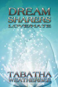 Dream Sharers:Love/Hate