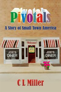 Pivotals:A Story of Small Town America