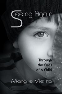 Seeing Again:Through the Eyes of a Child