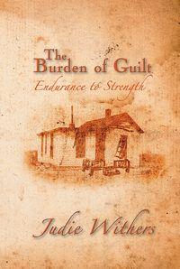 The Burden of Guilt:Endurance to Strength