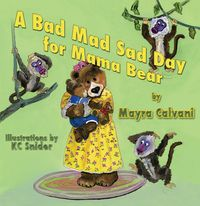 A bad mad sad day for mama bear