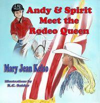 Andy & spirit meet Rodeo Queen