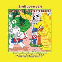 Smileytooth and castle hassle