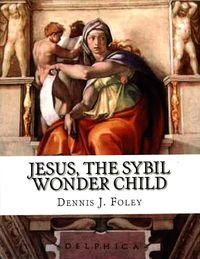 Jesus, the sybil wonder child