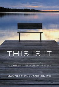 This is it:the art of happily going nowhere