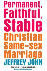 Permanent, faithful, stable:christian same-sex marriage