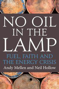 No oil in the lamp:fuel, faith and the energy crisis