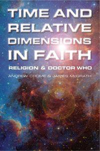 Time and relative dimensions in faith:religion and doctor who