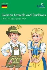 German Festivals and Traditions:Activities and Teaching Ideas for KS3