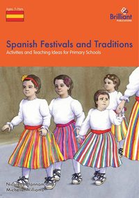 Spanish festivals and traditions:activities and teaching ideas for primary schools
