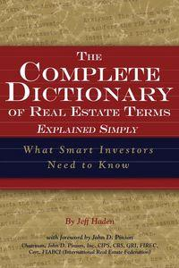 The complete dictionary of real estate terms explained simply:what smart investors need to know