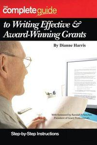 The complete guide to writing effective & award-winning grants:step-by-step instructions
