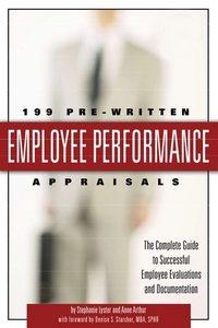 199 pre-written employee performance appraisals:the complete guide to successful employee evaluations and documentation