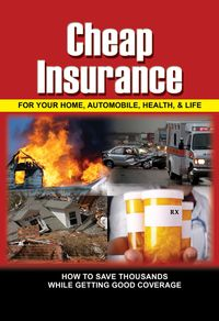 Cheap insurance for your home, automobile, health, & life