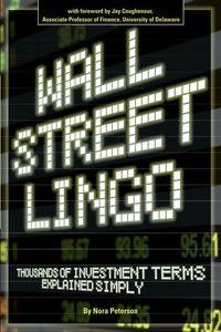 Wall Street lingo:thousands of investment terms explained simply