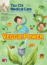 Tzu Chi medical care:medicine with humanity [Vol. 17]:Veggie Power