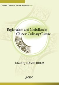 Regionalism and globalism in chinese culinary culture