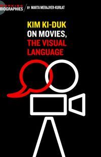 Kim Ki Duk:on movies, the visual language