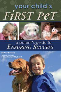 Your child's first pet:a parent's guide to ensuring success