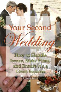 Your second wedding:how to handle issues, make plans, and ensure it
