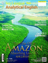 常春藤解析英語雜誌 [第324期] [有聲書]:Trees Die Off as AMAZON Absorbing Less CO2 地球之肺生病了!