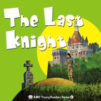 Young readers series [有聲書]. 4, the last knight