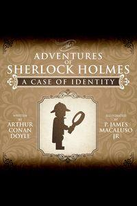 The adventures of Sherlock Holmes:a case of identity