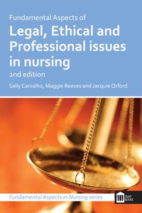 Fundamental aspects of legal, ethical and professional issues in nursing , 2nd Edition