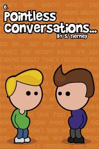 Pointless conversations:the big one
