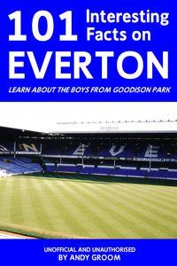 101 interesting facts on Everton:learn about the boys from goodison park
