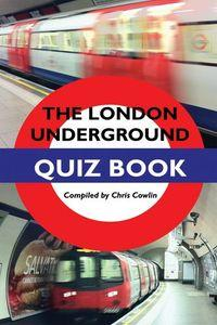 The London Underground quiz book:unofficial and unauthorized