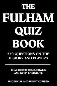 The Fulham quiz book:250 questions on the history and players